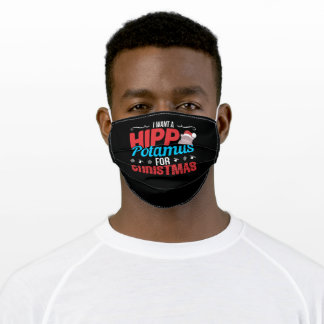 I Want A Hippopotamus For Christmas Adult Cloth Face Mask