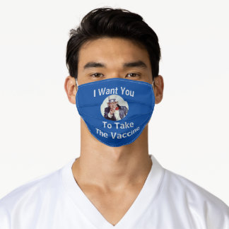I Want You To Take The Vaccine | Uncle Sam on Blue Adult Cloth Face Mask