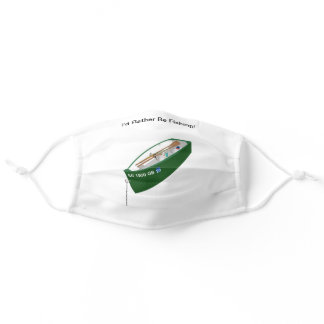 I'd Rather Be Fishing! Adult Cloth Face Mask