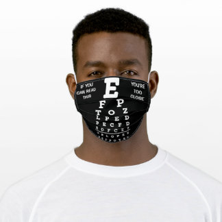 If You Can Read This You're Too Close Eye Exam Adult Cloth Face Mask