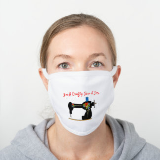 I'm A Crafty Sew & Sew Funny White Cotton Face Mask