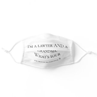 """I'm a Lawyer AND a Grandma..."" face mask"