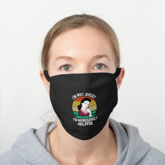 I'm Not Bossy I'm Aggressively Helpful Black Cotton Face Mask