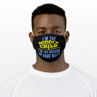 I'm The Middle I'm The Reason We Have Rules Adult Cloth Face Mask