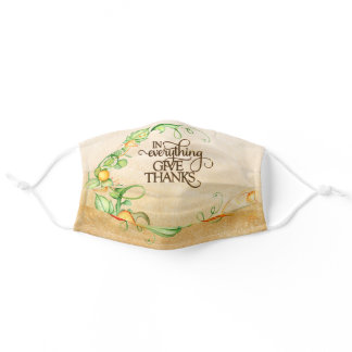 In Everything Give Thanks 1Thessalonians 5:18 Adult Cloth Face Mask