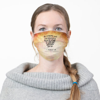 Joshua 1:9 Be Strong and Courageous, Bible Verse Adult Cloth Face Mask
