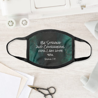 Joshua 1:9 Be Strong and Courageous Bible Verse Face Mask