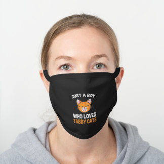 Just A Boy Who Loves Tabby Cats Black Cotton Face Mask