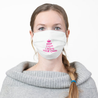 Keep calm and create your own - Pink Adult Cloth Face Mask
