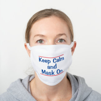 Keep Calm and Mask On Face Mask