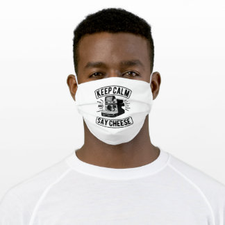 Keep Calm and Say Cheese Adult Cloth Face Mask