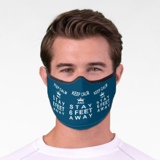 KEEP CALM AND STAY SIX FEET AWAY Blue Premium Face Mask