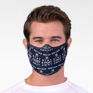 KEEP CALM and STAY SIX FEET AWAY Navy Blue Premium Face Mask