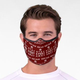 KEEP CALM and STAY SIX FEET AWAY Red and White Premium Face Mask