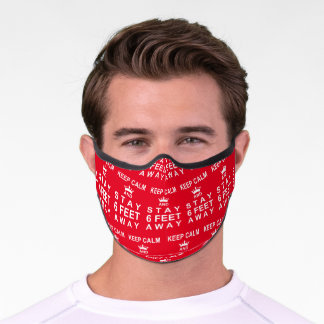 KEEP CALM and STAY SIX FEET AWAY Red Premium Face Mask