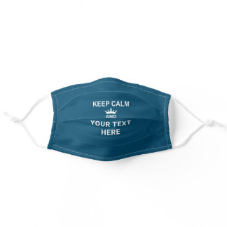 KEEP CALM and YOUR TEXT Editable Color Blue Adult Cloth Face Mask