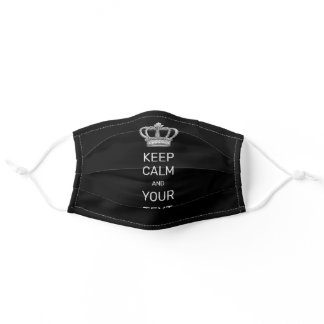 Keep Calm and Your Text Royal Crown Black Adult Cloth Face Mask