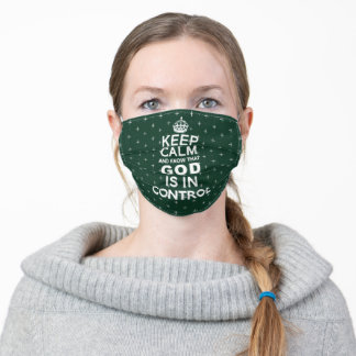 Keep Calm God is in Control - forest green white Adult Cloth Face Mask