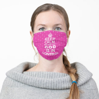 Keep Calm God is in Control - fuchsia pink white Adult Cloth Face Mask