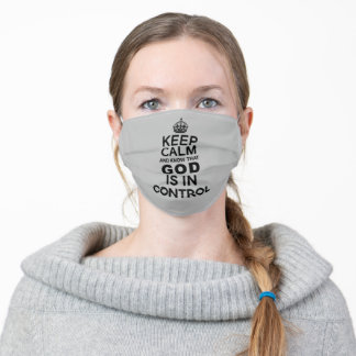 Keep Calm God is in Control grey gray and black Adult Cloth Face Mask
