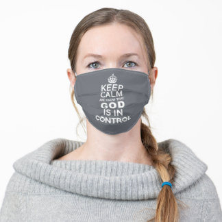 Keep Calm God is in Control grey gray and white Adult Cloth Face Mask