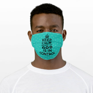 Keep Calm God is in Control - teal black Adult Cloth Face Mask