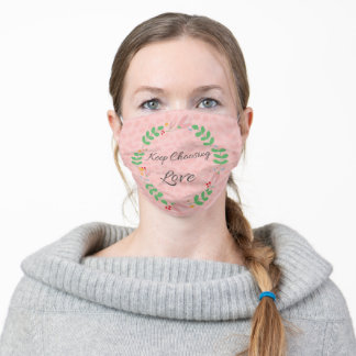 Keep Choosing Love Quote Adult Cloth Face Mask