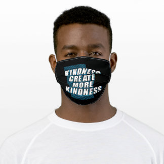 Kindness create more kindness adult cloth face mask