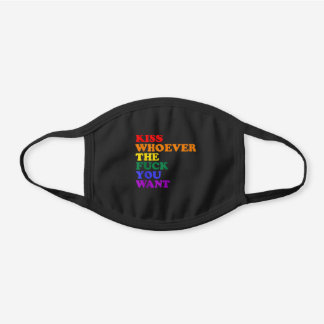Kiss Whoever the you want LGBT Rainbow Pride  Black Cotton Face Mask