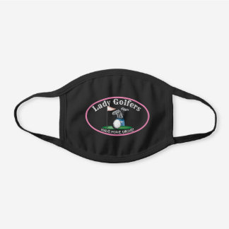 Lady Golfers Have More Drive Black Cotton Face Mask