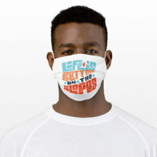 Life better on the Slopes - Snowboarding Adult Cloth Face Mask