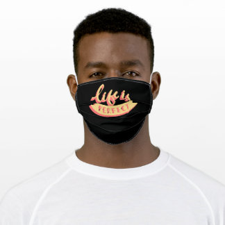 Life Is Perfect Adult Cloth Face Mask