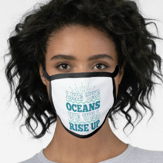 Like The Ocean We Will Rise Up Climate Change Envi Face Mask