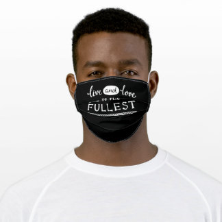 Live And Love To The Fullest Adult Cloth Face Mask