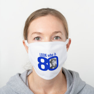 Look who is 80 photo blue white white cotton face mask