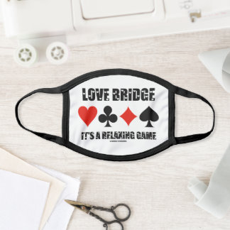 Love Bridge It's A Relaxing Game Four Card Suits Face Mask