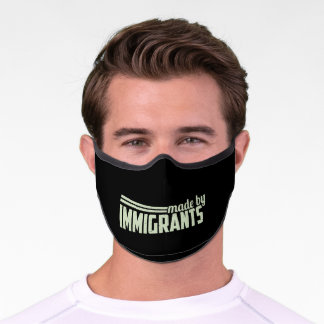 Made By Immigrants Premium Face Mask