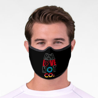 Make Love Not CO2 Climate Change Environment Premium Face Mask