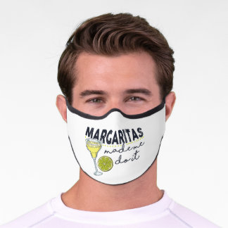 Margaritas Made Me Do It Funny Bartender Premium Face Mask