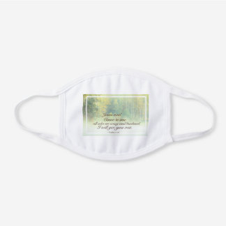 Matthew 11:28 Come to Me, I will give you rest White Cotton Face Mask