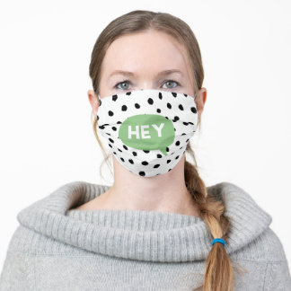 Modern Black Dots & Green Bubble Speech With Hey  Adult Cloth Face Mask