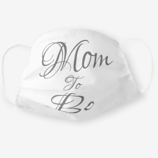 Mom to Be Grey Gender Neutral ScrIpt Pregnancy Cloth Face Mask
