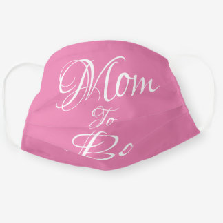 Mom to Be Pink Girly Cute Script Pregnancy Cloth Face Mask