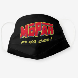 Mopar Or No Car Adult Cloth Face Mask