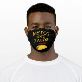 My Dog And Tacos #Eat #Sleep #Repeat Adult Cloth Face Mask