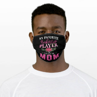 My Favorite Basketball Player Calls Me Mom Gift Adult Cloth Face Mask