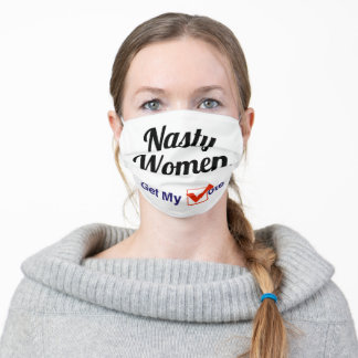 Nasty Women Get My Vote Adult Cloth Face Mask
