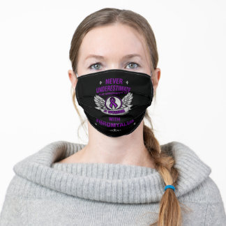 Never Underestimate...Woman...Fibro Adult Cloth Face Mask