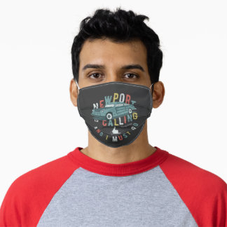 Newport Is Calling And I Must Go T-Shirt Adult Cloth Face Mask