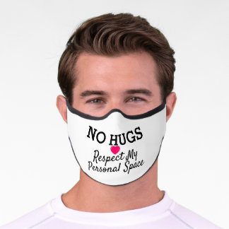 No Hugs Respect My Personal Space Premium Face Mask